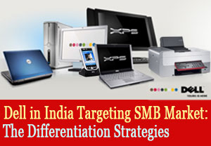 Dell in India Targeting SMB Market: The Differentiation