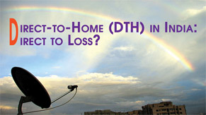 Direct-to-Home (DTH) in India: Direct to Loss? - Case Study - Business Models